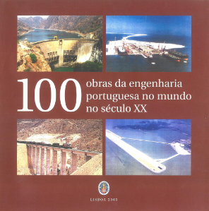 As 100 Obras da Engenharia Portuguesa no Mundo do Séc. XX